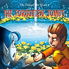 The Forgotten Tombs (The Fate of the Elves 3) Audiobook by Peter Gotthardt Narrated by Jed Odermatt