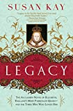 img - for Legacy: The Acclaimed Novel of Elizabeth, England's Most Passionate Queen -- and the Three Men Who Loved Her book / textbook / text book