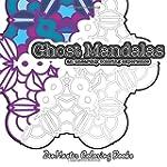 Ghost Mandalas: adult coloring book o...