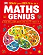 Train Your Brain to be a Maths Genius (Reissues Education 2014)