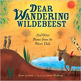 Dear Wandering Wildebeest: And Other Poems from the Water