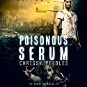The Zombie Chronicles, Book 4: Poisonous Serum, Apocalypse Infection Unleashed (Volume 4) Audiobook by Chrissy Peebles Narrated by Mikael Naramore