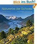Naturerbe der Schweiz: Die Landschaft...