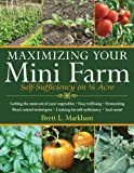 Maximizing Your Mini Farm: Self-Sufficiency on 1/4 Acre