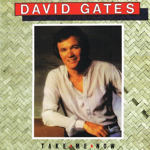 DAVID GATES - Take Me Now - Audio CD (Bread David Gates compare prices)