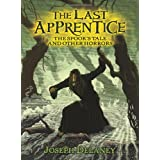 The Last Apprentice: The Spook's Tale: And Other Horrors ~ Joseph Delaney