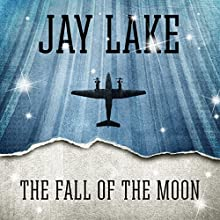 The Fall of the Moon (       UNABRIDGED) by Jay Lake Narrated by Victor Bevine