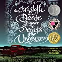 Aristotle and Dante Discover the Secrets of the Universe (       UNABRIDGED) by Benjamin Alire Saenz Narrated by Lin-Manuel Miranda