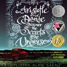Aristotle and Dante Discover the Secrets of the Universe Audiobook by Benjamin Alire Saenz Narrated by Lin-Manuel Miranda
