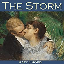 The Storm (       UNABRIDGED) by Kate Chopin Narrated by Cathy Dobson