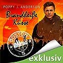 Brandheiße Küsse (Fitzpatrick-Reihe 1) Hörbuch von Poppy J. Anderson Gesprochen von: Karoline Mask von Oppen