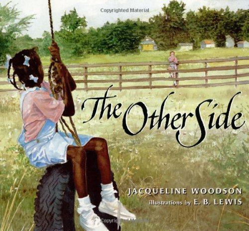 http://www.amazon.com/Other-Side-Jacqueline-Woodson/dp/0399231161/ref=sr_1_1?ie=UTF8&qid=1435026217&sr=8-1&keywords=The+Other+Side