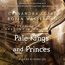 Pale Kings and Princes (       UNABRIDGED) by Cassandra Clare, Robin Wasserman Narrated by Ki Hong Lee
