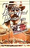 The Pluperfect Phantom