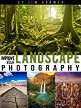 Free Improve Your Landscape Photography (Improve Your Photography) Ebook & PDF Download