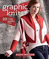 Graphic Knits: 20 Designs in Bold, Beautiful Color