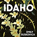 Idaho: A Novel Audiobook by Emily Ruskovich Narrated by Justine Eyre
