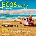 ECOS audio - Viajar en coche. 4/2016: Spanisch lernen Audio - Verreisen mit dem Auto Hörbuch von  div. Gesprochen von:  div.