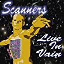 Scanners Live in Vain (       UNABRIDGED) by Cordwainer Smith Narrated by Jeremiah Costello