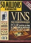 50 MILLIONS DE CONSOMMATEURS - VINS P...