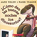 ¿Como dan las buenas noches los dinosaurios? [How Do Dinosaurs Say Good Night?] (       UNABRIDGED) by Jane Yolen Narrated by Sandra Colmenares