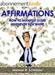 Affirmations: How to Manifest $1000 W...