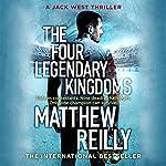 The Four Legendary Kingdoms: Jack West Junior 4 | Matthew Reilly