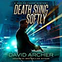 Death Sung Softly: The Sam Prichard Series Volume 2 Audiobook by David Archer Narrated by Mikael Naramore