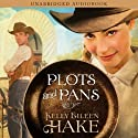 Plots and Pans (       UNABRIDGED) by Kelly Eileen Hake Narrated by Sharilynn Dunn