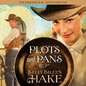 Plots and Pans | [Kelly Eileen Hake]