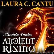 Xandria Drake: Ancient Rising: Xandria Drake, Book 1 | Laura C. Cantu