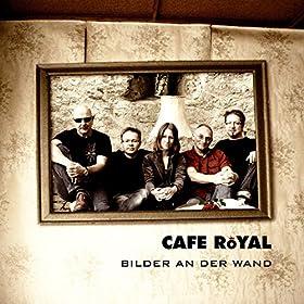 bilder an der wand cafe royal mp3 downloads. Black Bedroom Furniture Sets. Home Design Ideas