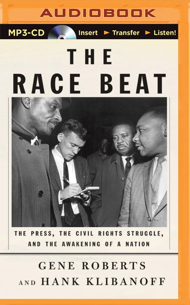The Race Beat: The Press, the Civil Rights Struggle, and the ...