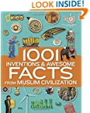 1001 Inventions and Awesome Facts from Muslim Civilization (National Geographic Kids)