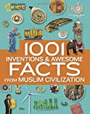img - for 1001 Inventions and Awesome Facts from Muslim Civilization (National Geographic Kids) book / textbook / text book