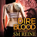 Dire Blood: The Descent Series, Book 5 (       UNABRIDGED) by S M Reine Narrated by Kate Udall