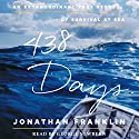 438 Days: An Extraordinary True Story of Survival at Sea Audiobook by Jonathan Franklin Narrated by George Newbern
