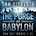 The Purge of Babylon Series Box Set: Books 1-3 Audiobook by Sam Sisavath Narrated by Adam Danoff