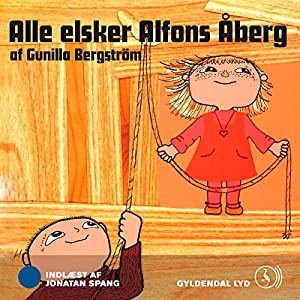 Alle elsker Alfons Åberg [Everyone Loves Alfons Åberg] Audiobook