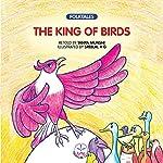 The King of Birds   Tanya Munshi