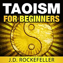 Taoism for Beginners (       UNABRIDGED) by J.D. Rockefeller Narrated by Alicia Giangrisostomi