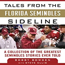Tales from the Florida State Seminoles Sideline: A Collection of the Greatest Seminoles Stories Ever Told (       UNABRIDGED) by Steve Ellis, Bobby Bowden Narrated by Wayne Edwards