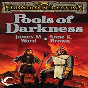 Pools of Darkness: Forgotten Realms: The Pools, Book 2 | [Anne K. Brown, James M. Ward]