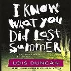 I Know What You Did Last Summer Hörbuch von Lois Duncan Gesprochen von: Dennis Holland