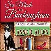 So Much for Buckingham: The Camilla Randall Mysteries, Book 5 | Anne R. Allen
