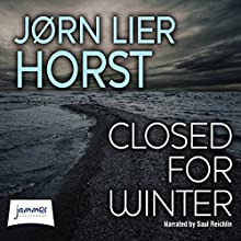 Closed for Winter (       UNABRIDGED) by Jørn Lier Horst Narrated by Saul Reichlin