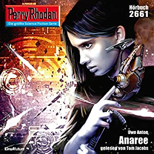 Anaree (Perry Rhodan 2661) Hörbuch