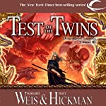 Test of the Twins: Dragonlance: Legends, Book 3 (       UNABRIDGED) by Margaret Weis, Tracy Hickman Narrated by Ax Norman