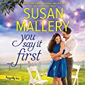 You Say It First: Happily Inc. Audiobook by Susan Mallery Narrated by Tanya Eby