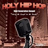 Holy Hip Hop: Next Generation Gospel 7